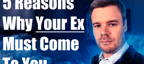 Why an ex must be the one to come back to you